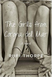 Rufi Thorpe_The Girls from Corona del Mar