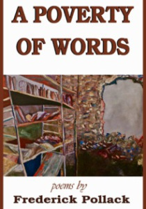 Frederick Pollack_A Poverty of Words