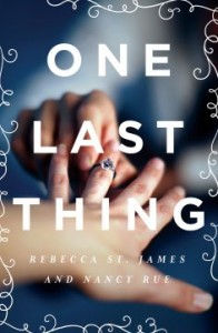 Rebecca St. James and Nancy Rue_One Last Thing