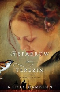 Kristy Cambron_A Sparrow in Terezin